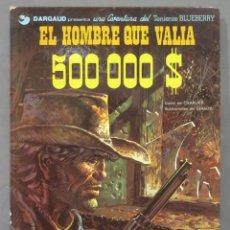 Cómics: EL HOMBRE QUE VALIA 500000. UNA AVENTURA DEL TENIENTE BLUEBERRY. Lote 286655413