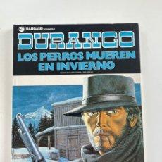 Cómics: DURANGO Nº 1 LOS PERROS MUEREN EN INVIERNO. Lote 287099878
