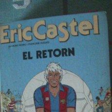 Cómics: ERIC CASTEL. EL RETORN + LA CASA DEL CARMORA. (2 LIBROS). Lote 289231028