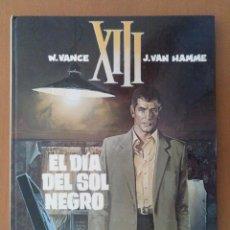 Cómics: COMIC XIII. EL DÍA DEL SOL NEGRO. VANCE Y VAN HAMME. EDITORIAL GRIJALBO. TAPA DURA. Lote 289547913