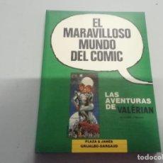 Cómics: MARAVILLOSO MUNDO DEL CÓMIC - VALÉRIAN - MIL PLANETAS ALFLOLOL PÁJAROS AMO... - PLAZA JANÉS. Lote 293765098