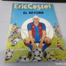 Cómics: ERIC CASTEL NUMERO 10 EL RETORN GRIJALBO. Lote 294387753