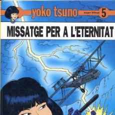 Cómics: YOKO TSUNO Nº 5 - MISSATGE PER A L'ETERNITAT (CATALÁN) - JOVENTUT - 1989. Lote 8464517