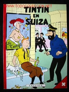 TINTIN EN SUIZA - CHARLES CALLICO. 1ª EDICIÓN EN CASTELLANO. NUMERADA. EJEMPLAR 992 DE 1000 (Tebeos y Comics - Juventud - Tintín)