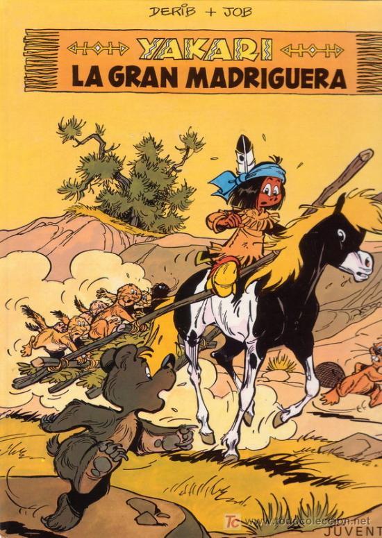 YAKARI. LA GRAN MADRIGUERA. DERIB + JOB. EDITORIAL JUVENTUD. (Tebeos y Comics - Juventud - Otros)