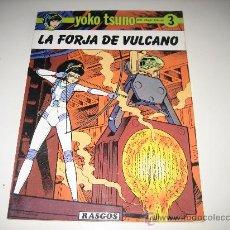 Cómics: YOKO TSUNO Nº3 - LA FORJA DE VULCANO. Lote 26100179
