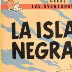 Cómics: TINTIN LA ISLA NEGRA EDICION 1989 EDITA JUVENTUD. Lote 25609256
