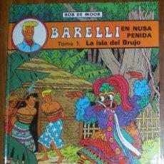 Cómics: BARELLI EN NUSA PENIDA. TOMO 1: LA ISLA DEL BRUJO. BOB MOOR. ED. JUVENTUD 1990. NUEVO. Lote 26906769