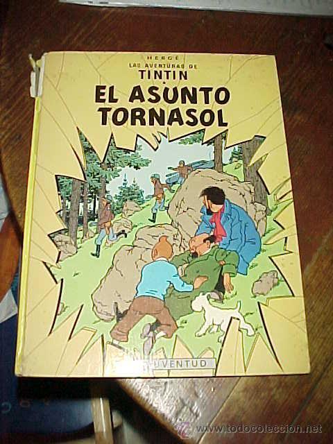 EL ASUNTO TORNASOL. LAS AVENTURAS DE TINTIN. HERGE. EDIT. JUVENTUD. 6ª EDICION 1979 (Tebeos y Comics - Juventud - Tintín)