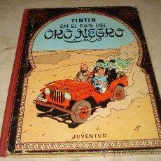 Cómics: TINTIN - EN EL PAIS DEL ORO NEGRO - EDICION 1970. Lote 194980955