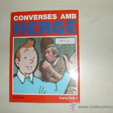 Cómics: CONVERSES AMB HERGE. AUTOR NUMA SADOUL, ED. JUVENTUD 1ª ED. AÑO 1986. . TINTIN. CATALAN. Lote 27187605