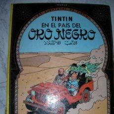 Cómics: LAS AVENTURAS DE TINTIN EN EL PAIS DEL ORO NEGRO - ENVIO GRATIS PARA ESPAÑA. Lote 24593080