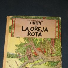 Cómics: LAS AVENTURAS DE TIN TIN. LA OREJA ROTA. EDICION 1966. Lote 26351198