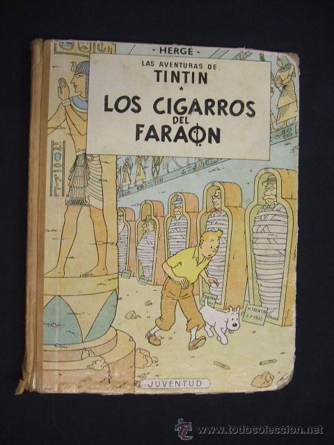 LAS AVENTURAS DE TINTIN - LOS CIGARROS DEL FARAON - SEGUNDA (2ª) EDICION - LOMO TELA - (Tebeos y Comics - Juventud - Tintín)