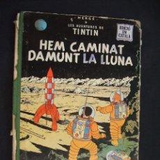 Cómics: LES AVENTURES DE TINTIN - HEM CAMINAT DAMUNT LA LLUNA - EDICION ¿? - LOMO TELA - . Lote 28969803