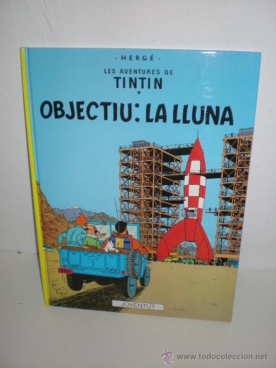 TINTIN 16. OBJECTIU: LA LUNA - JOVENTUT - EDICIÓ ACTUAL NUMERADA (CATALÀ) (Tebeos y Comics - Juventud - Tintín)