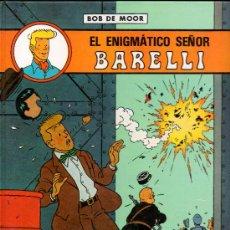 Cómics: EL ENIGMATICO SEÑOR - BARELLI - BOB DE MOOR. Lote 29771556