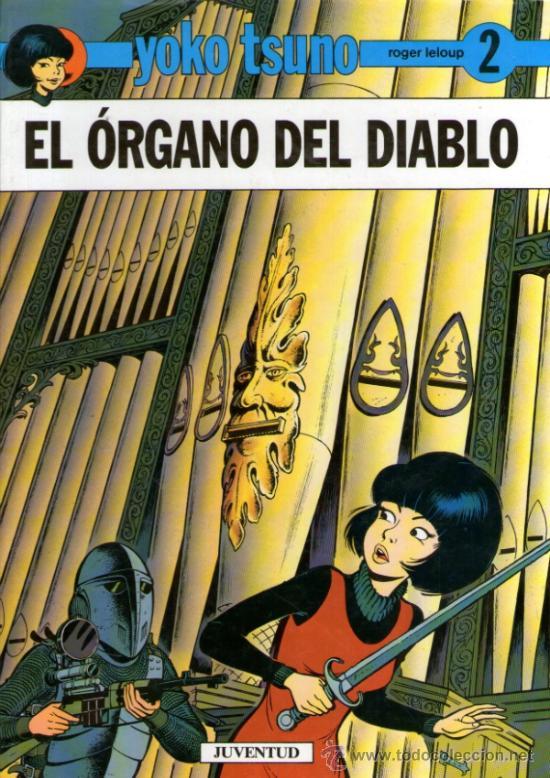 YOKO TSUNO - Nº 2 - EL ÓRGANO DEL DIABLO - DE ROGER LELOUP - EDITORIAL JUVENTUD - 1ª EDICIÓN 1991 (Tebeos y Comics - Juventud - Yoko Tsuno)