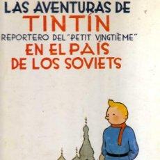 Cómics: LAS AVENTURAS DE TINTÍN, REPORTERO DEL PETIT VINGTIÈME, EN EL PAÍS DE LOS SOVIETS - CJ113. Lote 31635501
