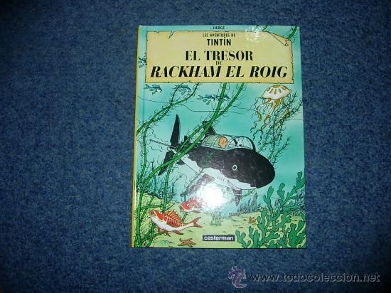 TINTIN EL TESORO DE RACKHAM EL ROJO - TRESOR DE RACKHAM EL ROIG - CATALAN CATALA - CASTERMAN 2002 (Tebeos y Comics - Juventud - Tintín)