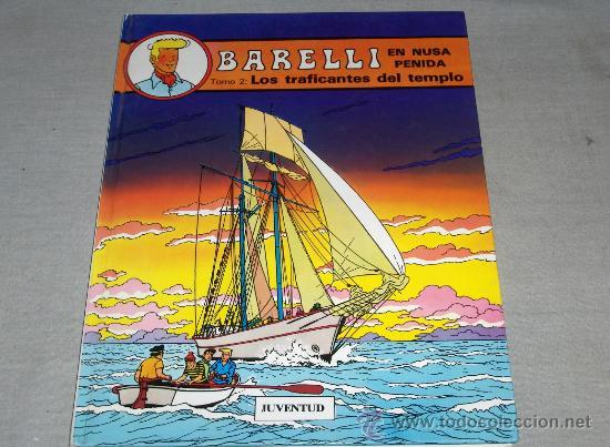 BARELLI Nº 3 EN NUSA PENIDA TOMO 2 LOS TRAFICANTES DEL TEMPLO. JUVENTUD 1ª ED 1991. MUY DIFÍCIL!!!!! (Tebeos y Comics - Juventud - Barelli)