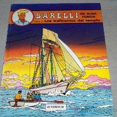 Cómics: BARELLI Nº 3 EN NUSA PENIDA TOMO 2 LOS TRAFICANTES DEL TEMPLO. JUVENTUD 1ª ED 1991. MUY DIFÍCIL!!!!!. Lote 33817485