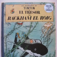 Comics - TINTIN - EL TRESOR DE RACKHAM EL ROIG - JUVENTUD - PRIMERA EDICIÓN EN CATALÁN - AÑO 1964. - 34234563