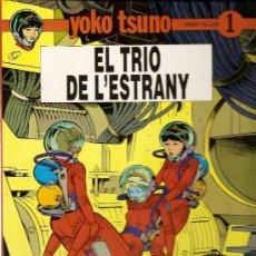 Cómics: YOKO TSUNO Nº 1 EL TRIO DE L'ESTRANY TAPA DURA EN CATALAN. Lote 35597531