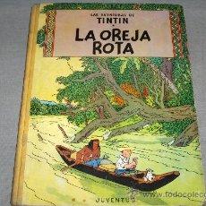 Cómics: TINTIN LA OREJA ROTA PRIMERA EDICIÓN. JUVENTUD 1965.. Lote 36269409