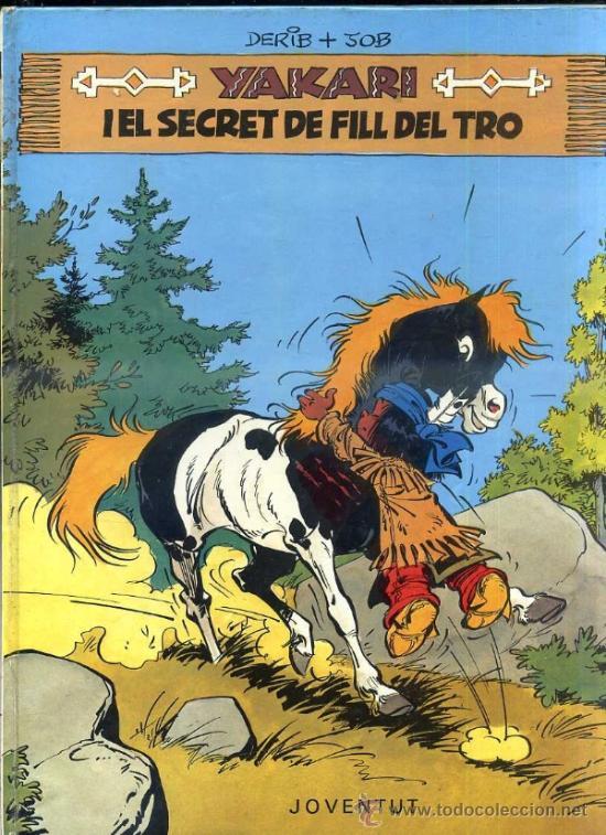 YAKARI I EL SECRET DE FILL DE TRO - CATALÁN, 1ª EDICIÓ (JOVENTUT, 1981) (Tebeos y Comics - Juventud - Yakary)