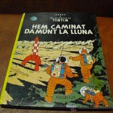 Cómics: LIBRO:AVENTURES DE TINTIN.-HEM CAMINAT DAMUNT LA LLUNA.-1989 NOVENA EDICIÓ-EN CATALÁN-. Lote 37843927