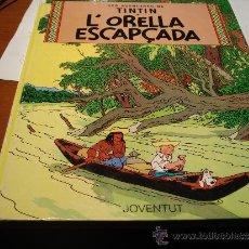 Cómics: LES AVENTURES DE TINTIN, L'ORELLA ESCAPÇADA. Lote 37986957