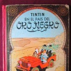 Cómics: LAS AVENTURAS DE TINTIN. EN EL PAÍS DEL ORO NEGRO. HERGÉ. TAPA DURA. JUVENTUD 3ª ED. 1967 TEVENI. Lote 38705793