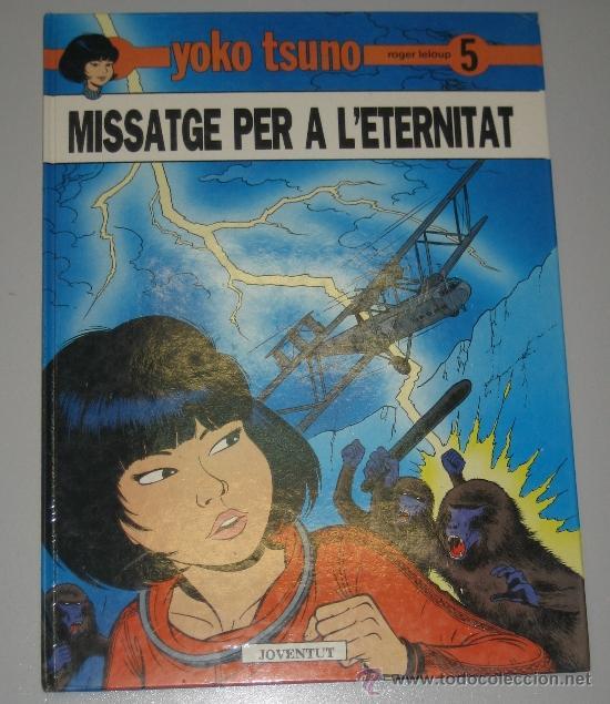 YOKO TSUNO Nº 5 - MISSATGE PER A L'ETERNITAT - JOVENTUT - EN CATALÁN (Tebeos y Comics - Juventud - Yoko Tsuno)