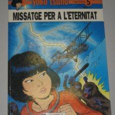 Cómics: YOKO TSUNO Nº 5 - MISSATGE PER A L'ETERNITAT - JOVENTUT - EN CATALÁN. Lote 38980895