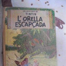 Cómics: TINTIN L´ORELLA ESCAPÇADA 1ª EDICION EN CATALAN. Lote 39584438