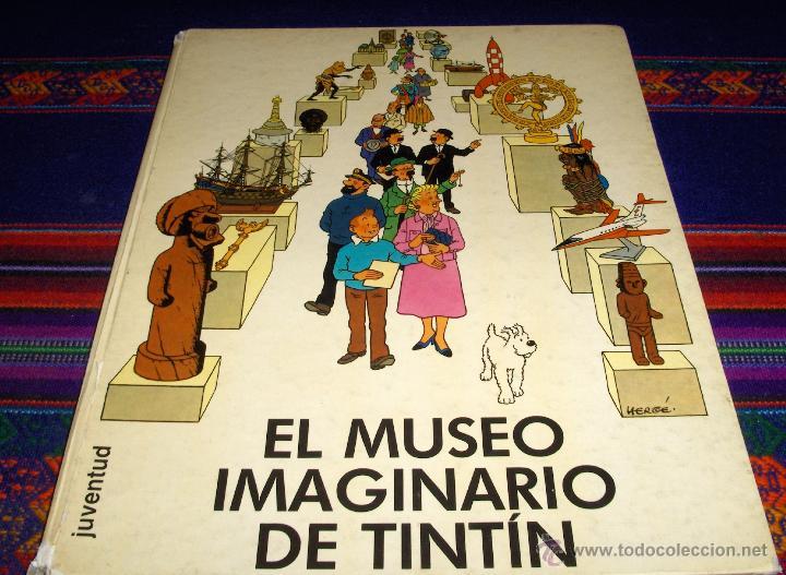 EL MUSEO IMAGINARIO DE TINTIN PRIMERA 1ª EDICIÓN. JUVENTUD 1982. DIFÍCIL!!!!!!!!!!!! (Tebeos y Comics - Juventud - Tintín)