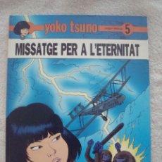 Cómics: # YOKO TSUNO Nº 5 / MISSATGE PER A L'ETERNITAT / LELOUP / JOVENTUT / CATALÀ. Lote 39823459