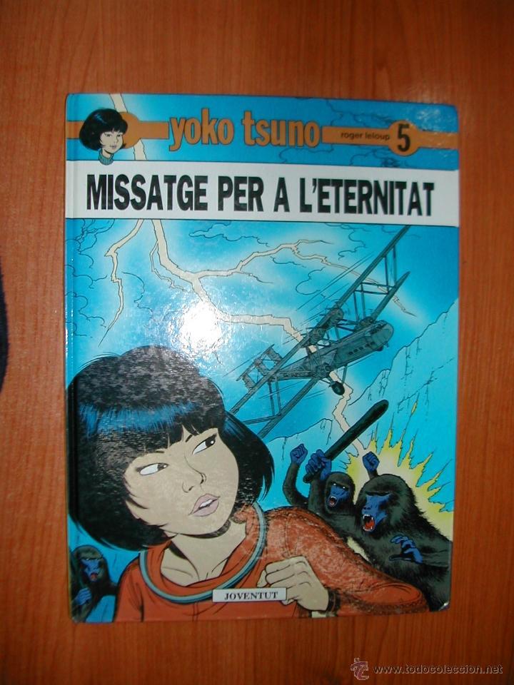 Nº 5. YOKO TSUNO. MISSATGE PER A L'ETERNITAT. EDITORIAL JUVENTUT. AÑO 1989. C8992. (Tebeos y Comics - Juventud - Yoko Tsuno)