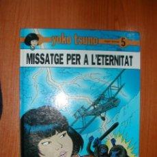 Cómics: Nº 5. YOKO TSUNO. MISSATGE PER A L'ETERNITAT. EDITORIAL JUVENTUT. AÑO 1989. C8992.. Lote 40240826