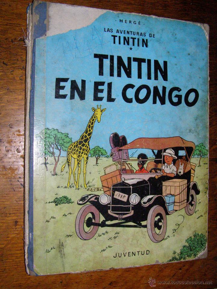 TINTIN EN EL CONGO - HERGÉ - JUVENTUD - MUY DETERIORADO - 1º EDICIÓN PERO SIN EDITORIAL - (Tebeos y Comics - Juventud - Tintín)