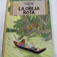 Cómics: TINTIN LA OREJA ROTA - PRIMERA EDICIÓN. JUVENTUD 1965 - - HERGE.. Lote 40332529