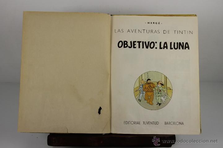 4130- OBJETIVO LA LUNA. HERGE. EDIT. JUVENTUD. EDICION 1965. (Tebeos y Comics - Juventud - Tintín)