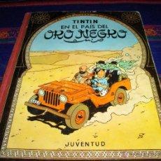 Cómics: TINTIN EN EL PAÍS DEL ORO NEGRO. JUVENTUD TERCERA EDICIÓN 1967. . Lote 40984638