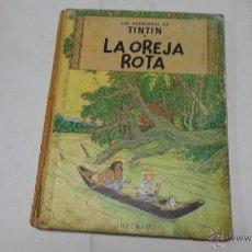 Cómics: TINTIN. LA OREJA ROTA. ED. JUVENTUD, 3 ED. 1969. Lote 41105671