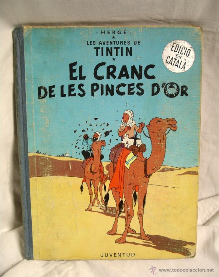TINTIN EL CRANC DE LES PINCES D'OR 1ERA EDICIÓN LOMO DE TELA, EN CATALAN (Tebeos y Comics - Juventud - Tintín)