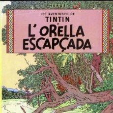 Cómics: LES AVENTURES DE TINTIN, L'ORELLA ESCAPÇADA - HERGE - JOVENTUT -TAPA DURA - EN CATALAN (1989). Lote 41633937