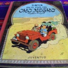 Cómics: TINTIN EN EL PAÍS DEL ORO NEGRO SEGUNDA 2ª EDICIÓN 1965. JUVENTUD.. Lote 41670748