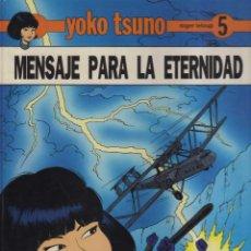 Cómics: YOKO TSUNO Nº 5 MENSAJE PARA LA ETERNIDAD JUVENTUD. Lote 41844617