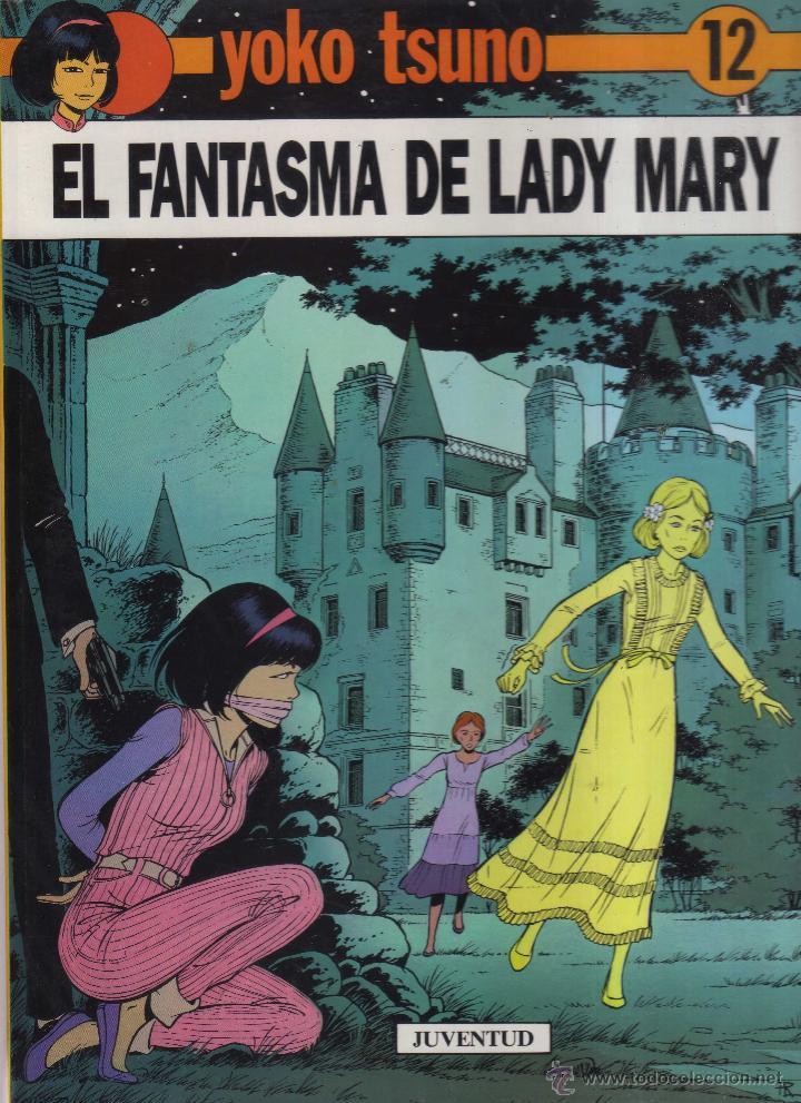 YOKO TSUNO Nº 12 EL FANTASMA DE LADY MARY JUVENTUD (Tebeos y Comics - Juventud - Yoko Tsuno)
